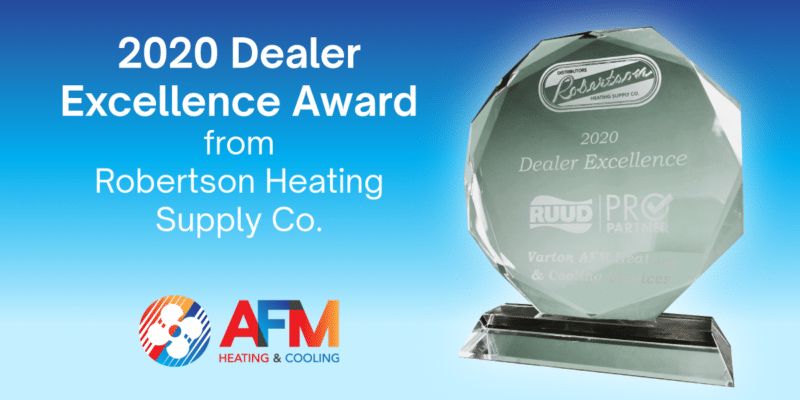 AFM Heating & Cooling Awarded 2020 Dealer Excellence Status from Robertson Heating Supply Co