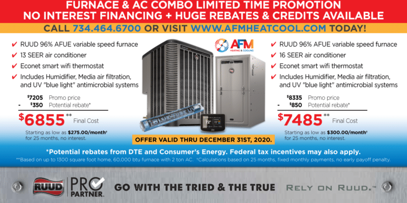 New Furnace + AC Combo, Limited Time Promotion. No interest financing + huge rebates and credits available.