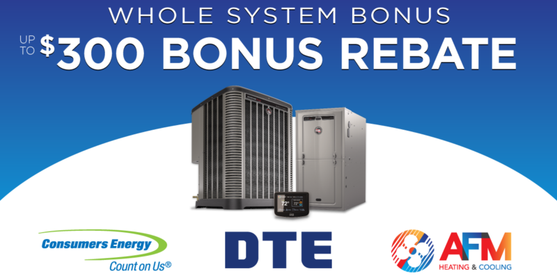 Whole System Bonus Promotion from DTE & Consumers Energy - Up to $300 Bonus Rebate